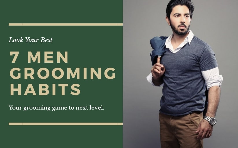 men grooming habits,men grooming guide,men grooming essentials, male grooming routine,men grooming checklist
