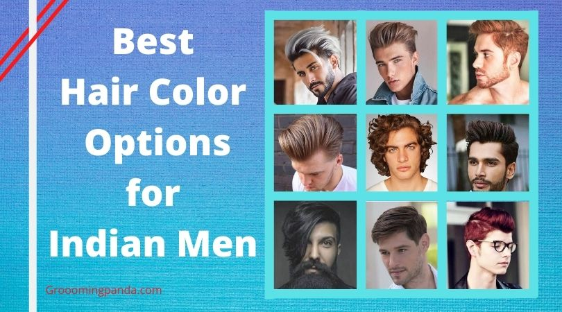 hair color for indian men, best hair color , hair color trend in india in 2020, hair color shades for indian men